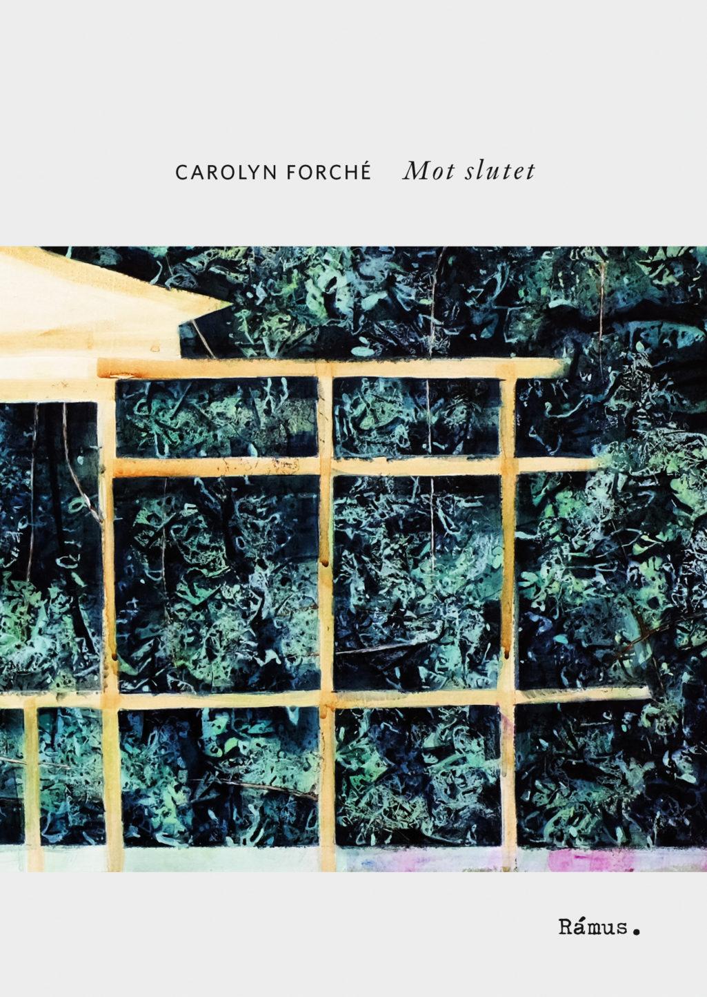 bokomslag-poesi-lastips-carolyn-forche-mot-slutet-ramus2020