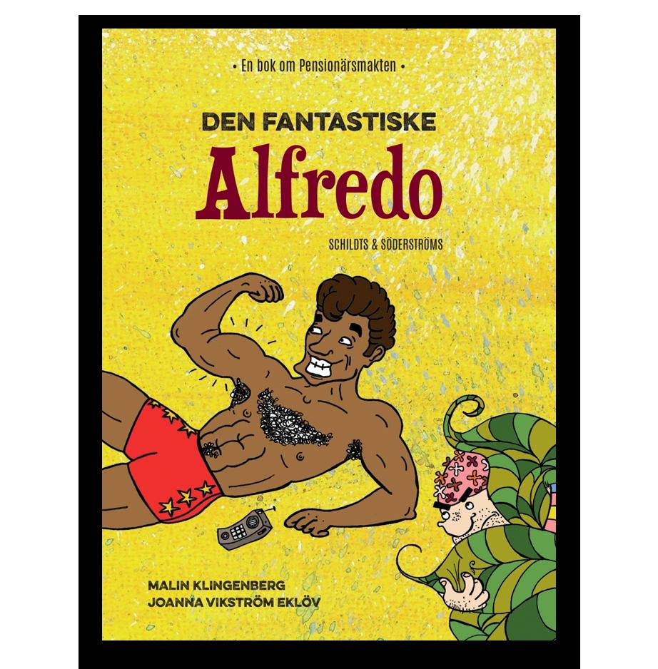 Den fantastiske Alfredo av Joanna Vikström Eklöv